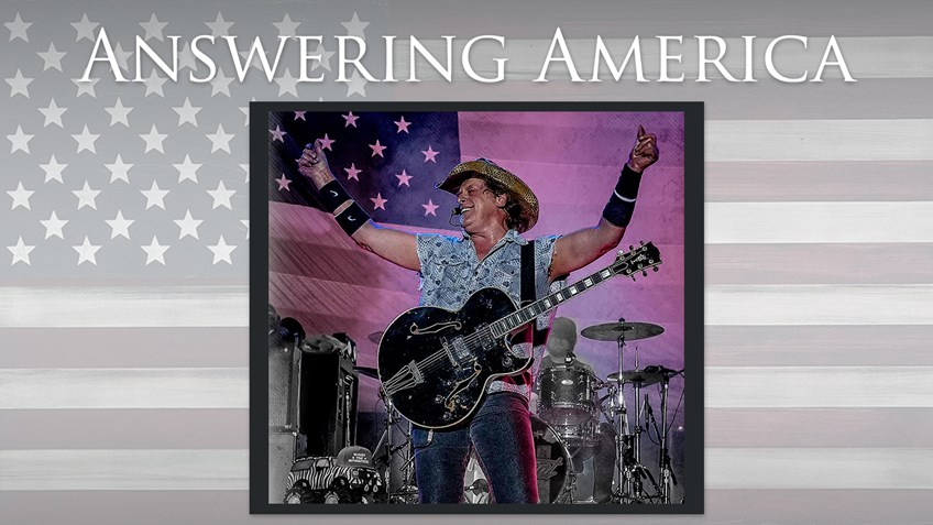 Answering America with Music Legend Ted Nugent